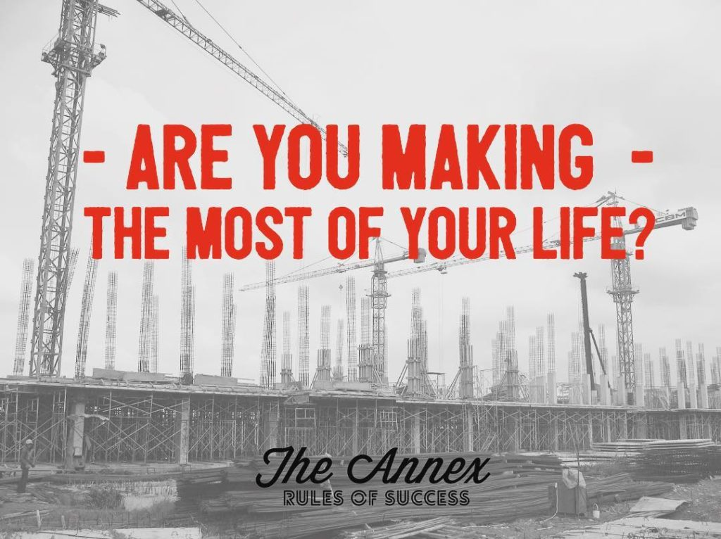 Are you making the most out of your life? hellip