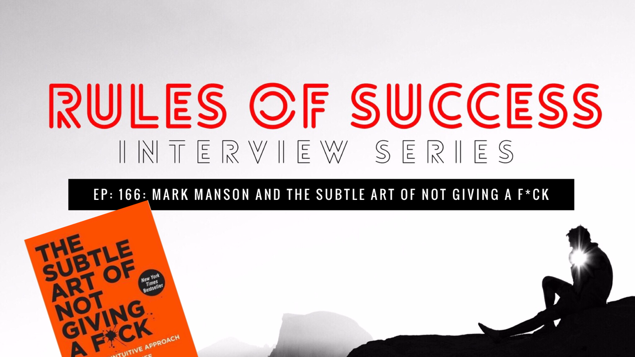 Mark Manson and The Subtle Art of Not Giving A F*ck. - Bryce Prescott | Rules of Success